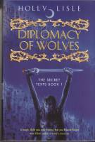 Image for Diplomacy Of Wolves: The Secret Texts Book 1.
