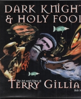 Image for Dark Knights And Holy Fools: The Art And Films Of Terry Gilliam.