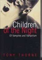 Image for Children of the Night: Of Vampires and Vampirism.