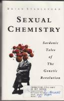 Image for Sexual Chemistry: Sardonic Tales Of The Genetic Revolution.