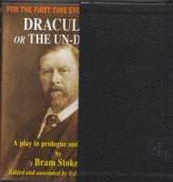 Image for Dracula: Or The Un-Dead: A Play In Prologue And Five Acts (signed/slipcased).