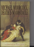 Image for Michael Moorcock: Death Is No Obstacle (inscribed by Colin Greenland).