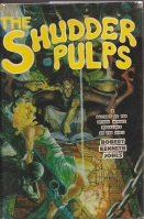 Image for The Shudder Pulps: A History Of The Weird Menace Magazines of the 1930's.