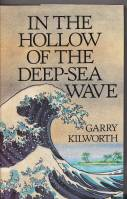 Image for In The Hollow of the Deep Sea Wave: A Novel And Seven Stories (signed by the author).