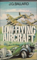 Image for Low-Flying Aircraft And Other Stories (briefly inscribed by the author).