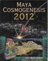 Image for Maya Cosmogenesis 2012: The True Meaning Of The Maya Calendar End-Date.