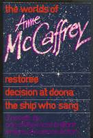 Image for The Worlds Of Anne McCaffrey: Restoree, Decision At Doona, The Ship Who Sang.