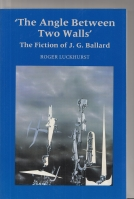 Image for The Angle Between Two Walls: The Fiction of J. G. Ballard.