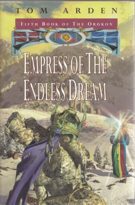 Image for Empress Of The Endless Dream: Fifth Book of the Orokon..