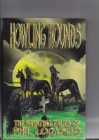 Image for Howling Hounds: The Haunting Tales Of Phil Locascio.