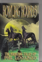 Image for Howling Hounds: The Haunting Tales Of Phil Locascio (40 copy/limited).