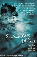 Image for Shadows Bend: A Novel Of The Fantastic And Unspeakable.