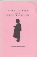 Image for A Few Letters From Arthur Machen: Letters To Munson Havens.