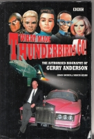 Image for What Made Thunderbirds Go! The Authorised Biography of Gerry Anderson.