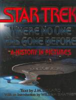 Image for Star Trek Where No One Has Gone Before: A History In Pictures.
