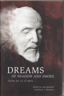Image for Dreams Of Shadow And Smoke: Stories For J. S. Le Fanu (100-copy signed limited).