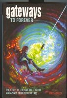 Image for Gateways To Forever: The Story Of The Science Fiction Magazines From 1970 - 1980.