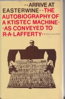 Image for Arrive At Easterwine: The Autobiography Of A Ktistec Machine.