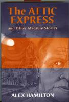 Image for The Attic Express And Other Macabre Stories.