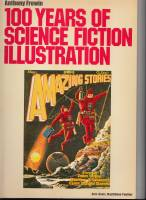 Image for One Hundred Years Of Science Fiction Illustration 1840-1940.