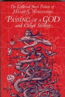 Image for Passing Of A God And Other Stories: Collected Short Fiction Volume 1.