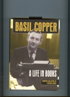 Image for Basil Copper: A Life In Books (inscribed to Hugh Lamb by editor and others).