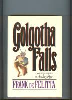 Image for Golgotha Falls: An Assault On The Fourth Dimension.