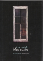 Image for Blue Canoe: A Memoir Of The Newly Non-Corporal (100-copy signed hardcover edition).