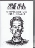 Image for What Will Come After: The Complete Zombie Stories.
