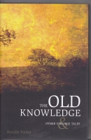 Image for The Old Knowledge And Other Strange Tales (signed by the author)..