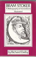 Image for Bram Stoker: A Bibliography Of First Editions: Illustrated (inscribed to Mike Ashley).