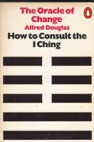 Image for The Oracle Of Change: How To Consult The I Ching.