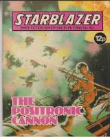 Image for Starblazer: Space Fiction Adventure In Pictures No 30: The Positronic Cannon.