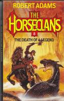 Image for The Death Of A Legend: A Horseclans Novel (#8).