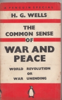 Image for The Common Sense of War and Peace: World Revolution or War Unending.