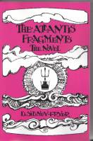 Image for The Atlantis Fragments: The Existing Chronicle, A Vision Of The Final Days.