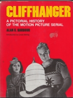 Image for Cliffhanger: A Pictorial History Of The Motion Picture Serial.
