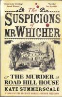 Image for The Suspicions Of Mr Whicher, or The Murder At Road Hill House.