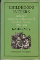 Image for Childhood's Pattern: A Study Of The Heroes And Heroines Of Children's Fiction 1770-1950.