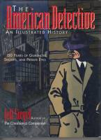 Image for The American Detective An Illustrated History: 150 Years Of Gumshoes, Snoops, And Private Eyes.