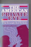 Image for The American Private Eye: The Image In Fiction.