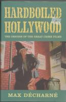 Image for Hardboiled Hollywood: The Origins Of The Great Crime Films.