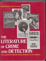 Image for The Literature Of Crime And Detection: An Illustrated History From Antiquity To The Present.
