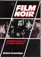 Image for Film Noir: Reflections In A Dark Mirror.