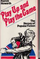 Image for Play Up And Play The Game: The Heroes Of Popular Fiction.