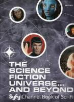 Image for The Science Fiction Universe...And Beyond: SyFy Channel Book Of Sci-Fi.