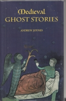 Image for Medieval Ghost Stories: An Anthology Of Miracles, Marvels And Prodigies.