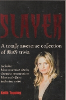 Image for Slayer: A Truly Awesome Collection Of Buffy Trivia.
