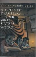 Image for Tales From The Brothers Grimm And The Sisters Weird.