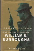 Image for Literary Outlaw: The Life And Times Of William S. Burroughs.